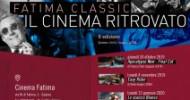 """Al via la II edizione di Fatima Classic, """"Il cinema ritrovato"""""""